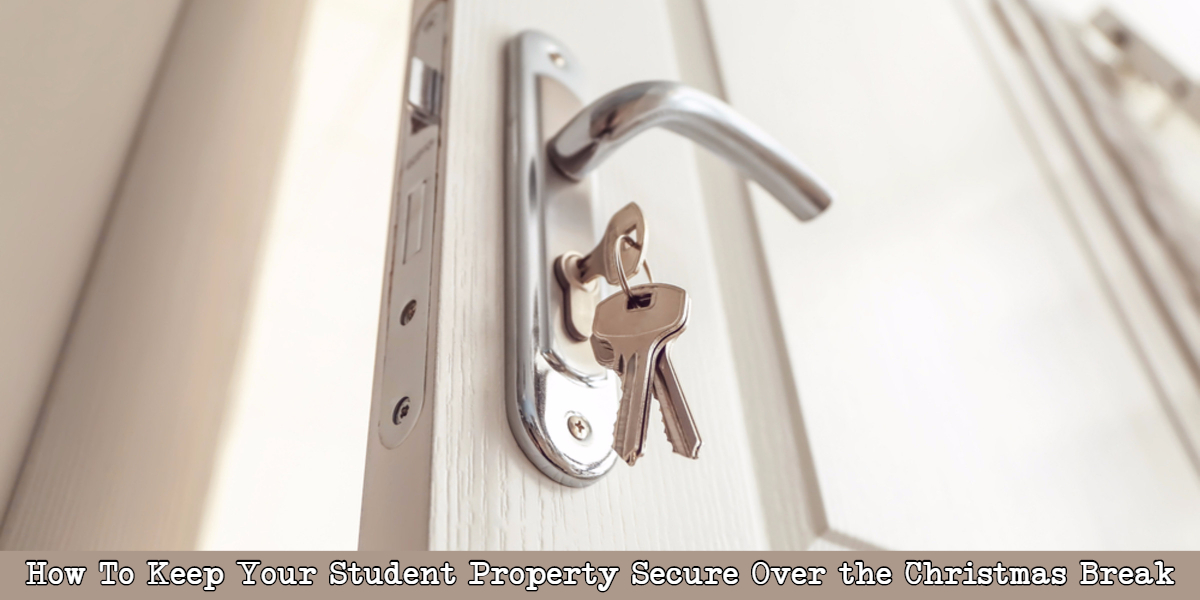 Keep your student property secure over Christmas