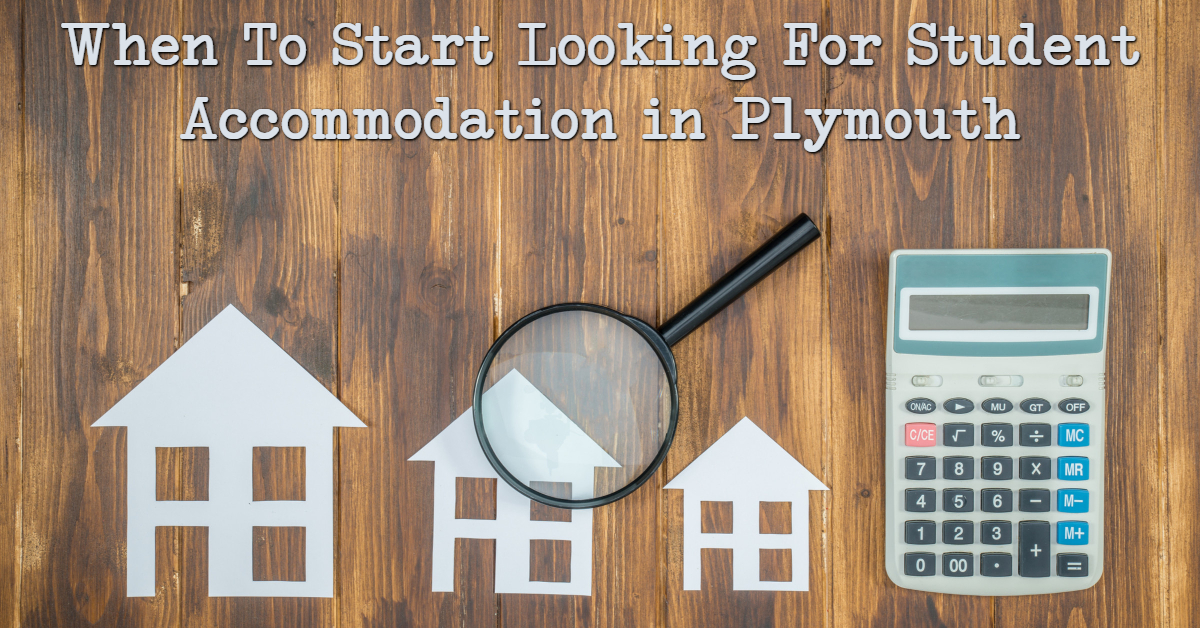 When to start looking for student accommodation in Plymouth